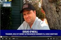 Doug O'Neill on I'll Have Another, American Pharoah & the Triple Crown