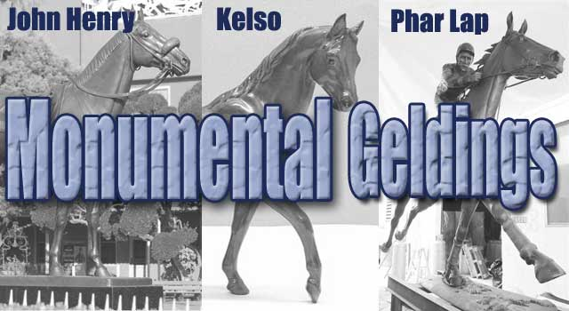 Great geldings John Henry, Kelso and Phar Lap